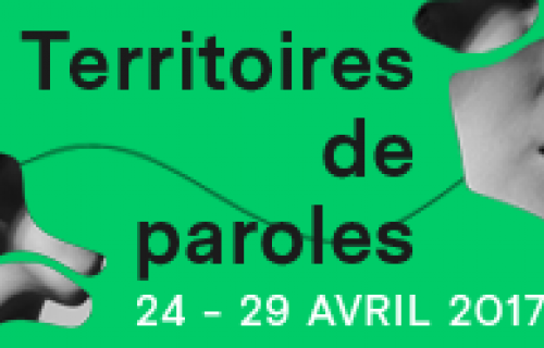 Une invitation à explorer des Territoires de paroles du 24 au 29 avril 2017